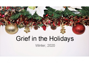 2020 Grief in the Holidays 12-7-20