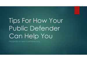5-3-21 Tips for How Your Public Defender Can Help You