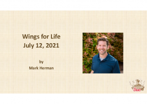 7-12-21 Wings for Life Presentation